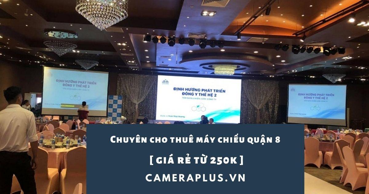 Chuyên cho thuê máy chiếu quận 8 [ giá rẻ từ 250k ]