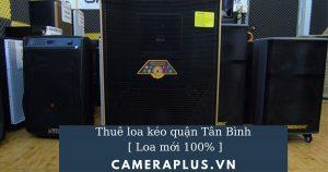 Thuê loa kéo quận Tân Bình [ Loa mới 100% ]